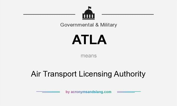 What does ATLA mean? It stands for Air Transport Licensing Authority