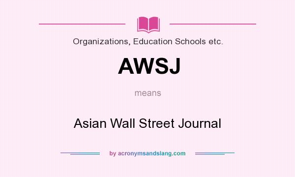 What does AWSJ mean? It stands for Asian Wall Street Journal