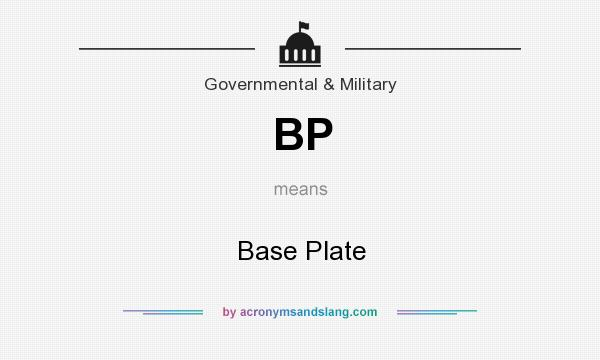 What does BP mean? It stands for Base Plate
