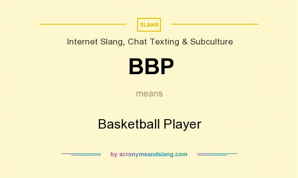 What does BBP mean? It stands for Basketball Player