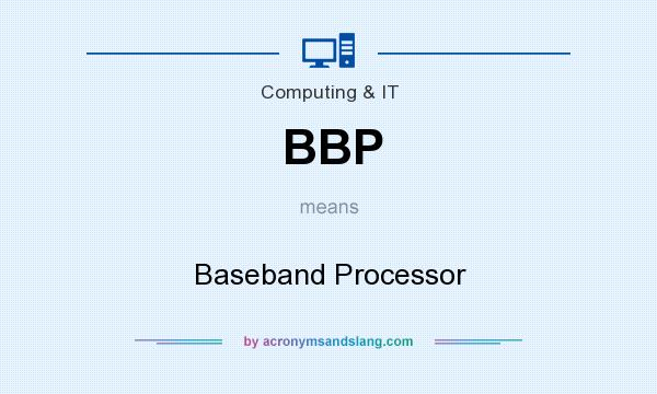 What does BBP mean? It stands for Baseband Processor