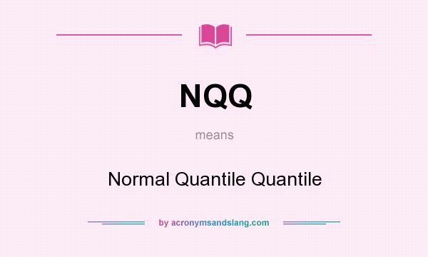 What does NQQ mean? - Definition of NQQ - NQQ stands for