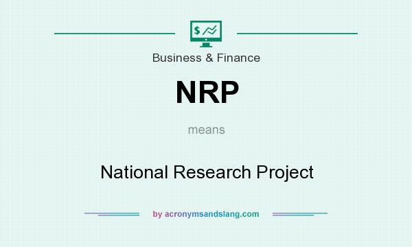 What does NRP mean? It stands for National Research Project