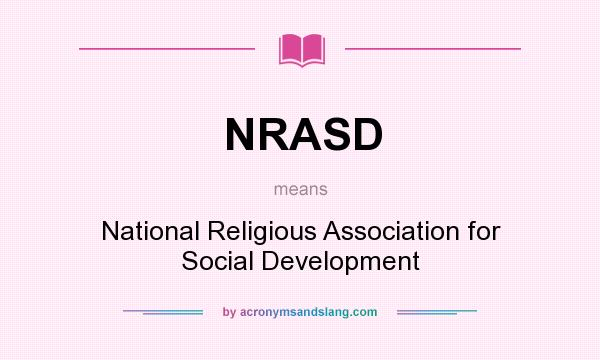 What does NRASD mean? It stands for National Religious Association for Social Development