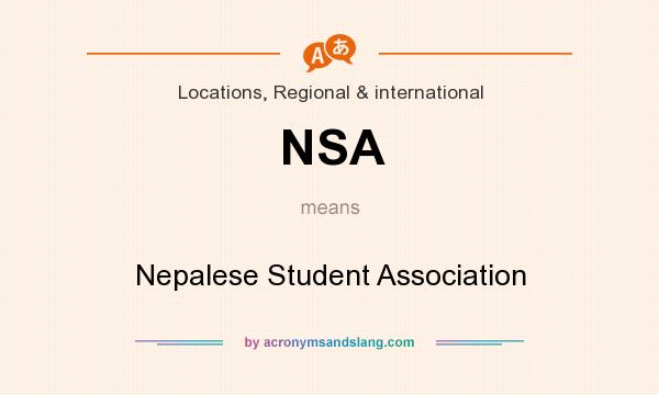 What does NSA mean? It stands for Nepalese Student Association