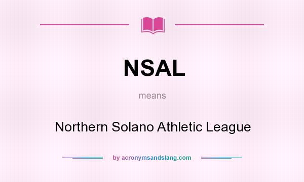 What does NSAL mean? It stands for Northern Solano Athletic League