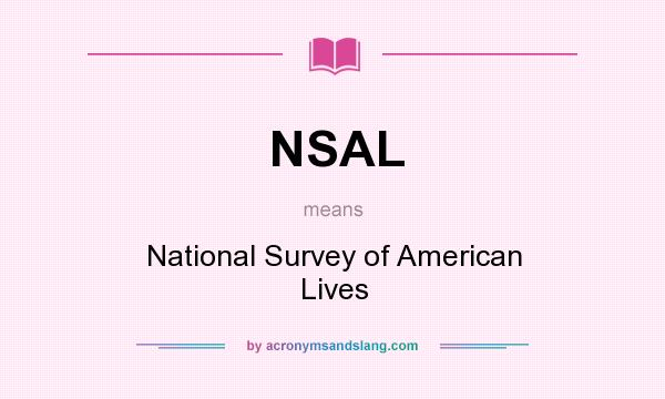 What does NSAL mean? It stands for National Survey of American Lives