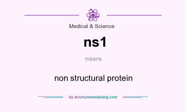 What does ns1 mean? It stands for non structural protein