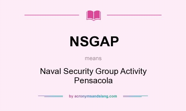 What does NSGAP mean? It stands for Naval Security Group Activity Pensacola
