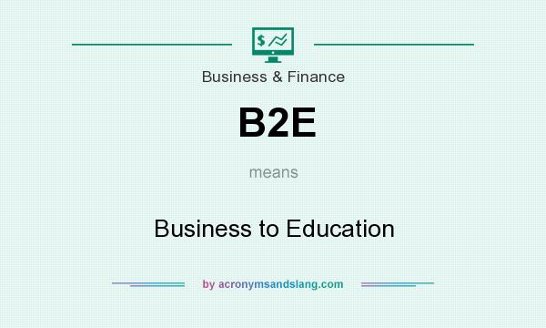 What does B2E mean? It stands for Business to Education
