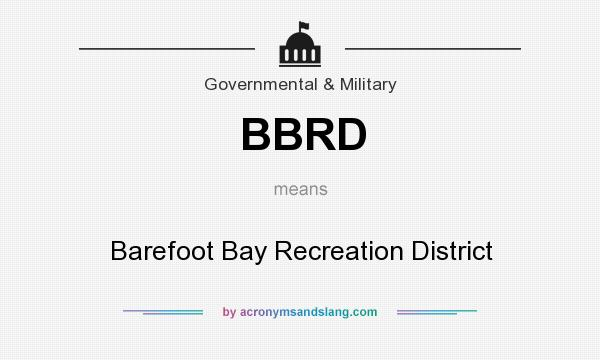 What does BBRD mean? It stands for Barefoot Bay Recreation District