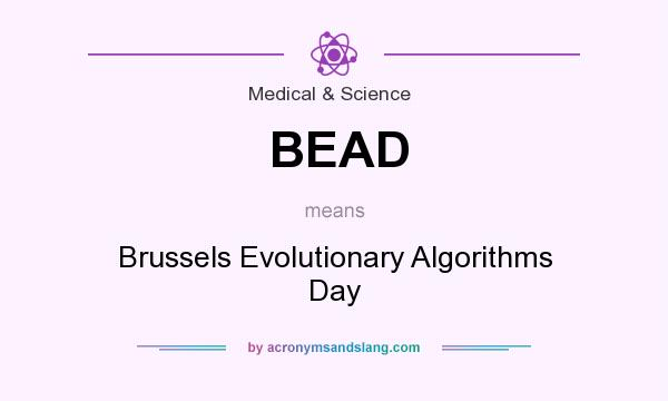 What does BEAD mean? It stands for Brussels Evolutionary Algorithms Day