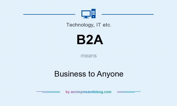 What does B2A mean? It stands for Business to Anyone