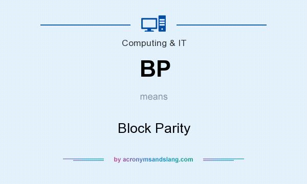 What does BP mean? It stands for Block Parity