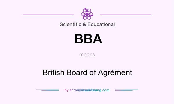 What does BBA mean? It stands for British Board of Agrément