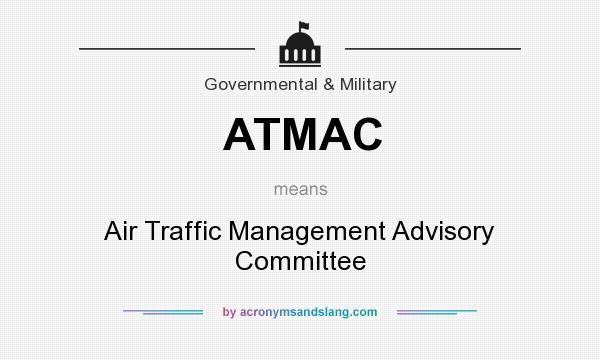 What does ATMAC mean? It stands for Air Traffic Management Advisory Committee