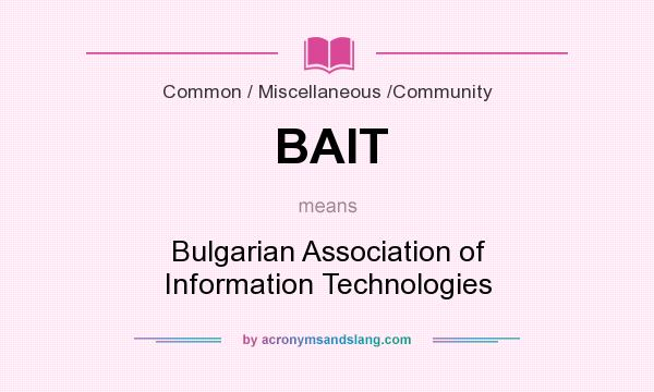 What does BAIT mean? It stands for Bulgarian Association of Information Technologies