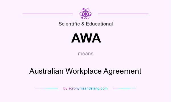 What does AWA mean? It stands for Australian Workplace Agreement