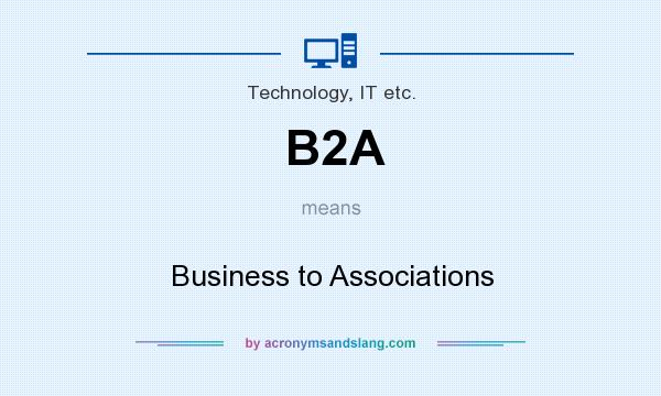 What does B2A mean? It stands for Business to Associations