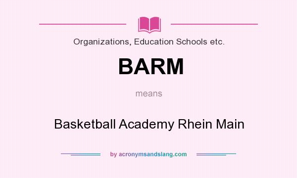 What does BARM mean? It stands for Basketball Academy Rhein Main