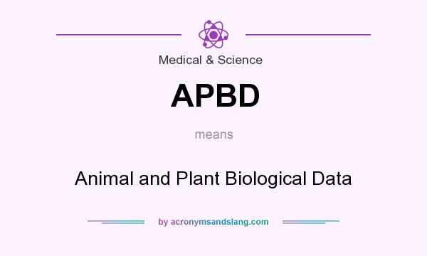 What does APBD mean? It stands for Animal and Plant Biological Data