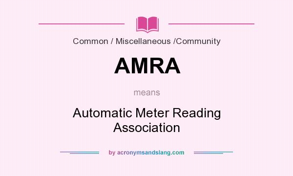 What does AMRA mean? It stands for Automatic Meter Reading Association