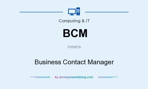 What does BCM mean? It stands for Business Contact Manager
