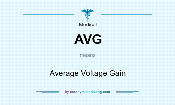 What does AVG mean? It stands for Average Voltage Gain