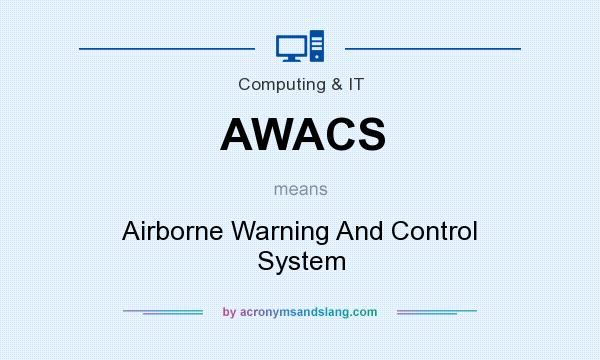 What does AWACS mean? It stands for Airborne Warning And Control System
