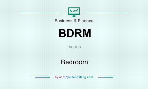 What does BDRM mean? It stands for Bedroom