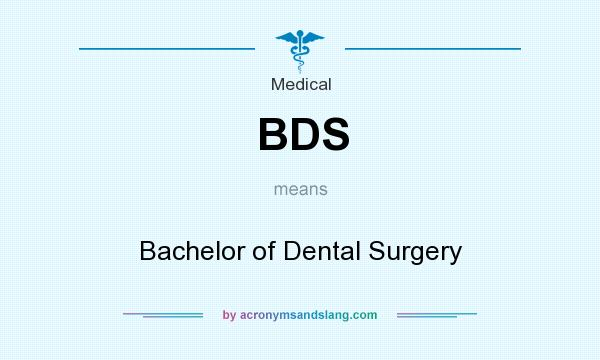 What does BDS mean? It stands for Bachelor of Dental Surgery