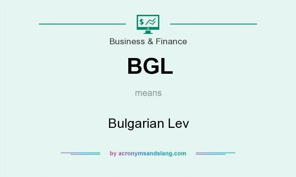 What does BGL mean? It stands for Bulgarian Lev