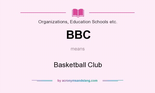What does BBC mean? It stands for Basketball Club