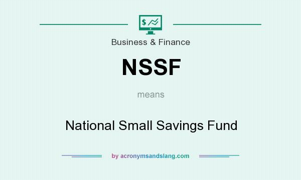 What does NSSF mean? It stands for National Small Savings Fund