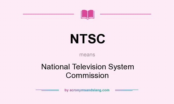 What does NTSC mean? It stands for National Television System Commission