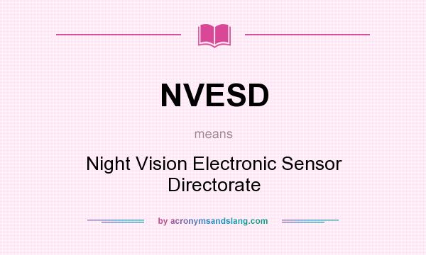 What does NVESD mean? It stands for Night Vision Electronic Sensor Directorate