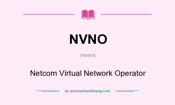 What does NVNO mean? It stands for Netcom Virtual Network Operator