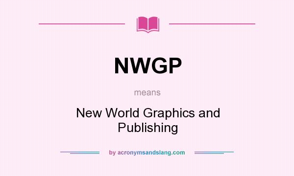 What does NWGP mean? It stands for New World Graphics and Publishing