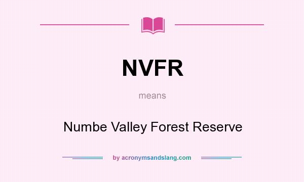 What does NVFR mean? It stands for Numbe Valley Forest Reserve