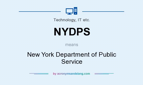 What does NYDPS mean? It stands for New York Department of Public Service