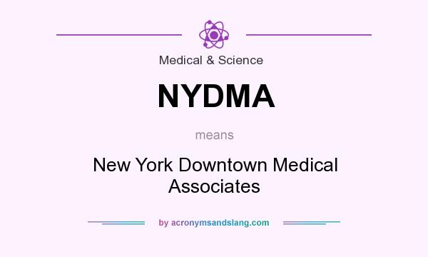 What does NYDMA mean? It stands for New York Downtown Medical Associates