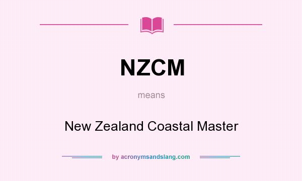 What does NZCM mean? It stands for New Zealand Coastal Master