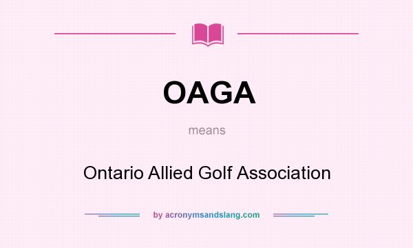 What does OAGA mean? It stands for Ontario Allied Golf Association