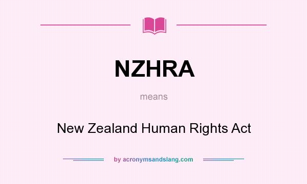 What does NZHRA mean? It stands for New Zealand Human Rights Act