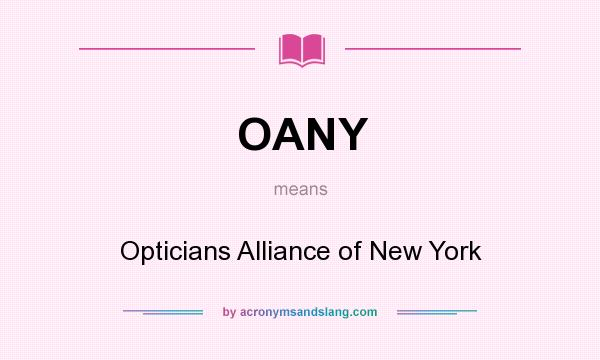 What does OANY mean? It stands for Opticians Alliance of New York