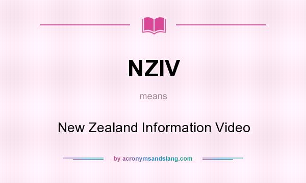 What does NZIV mean? It stands for New Zealand Information Video