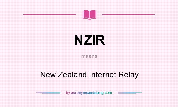 What does NZIR mean? It stands for New Zealand Internet Relay
