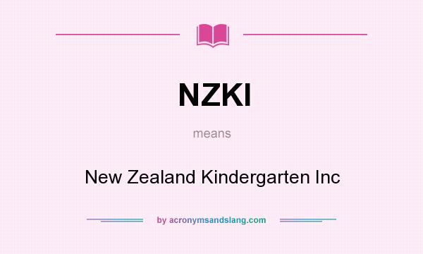 What does NZKI mean? It stands for New Zealand Kindergarten Inc