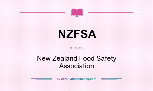 What does NZFSA mean? It stands for New Zealand Food Safety Association