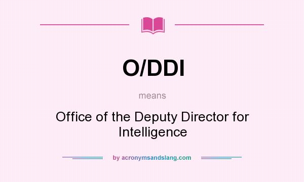 What does O/DDI mean? It stands for Office of the Deputy Director for Intelligence